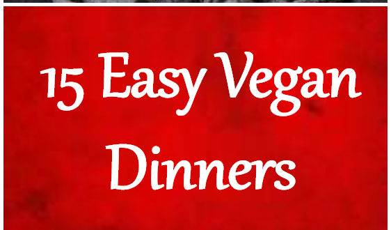 15 Easy Vegan Dinners